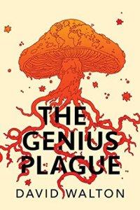 Cover of The Genius Plague by David Walton