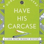 Cover of Have His Carcase by Dorothy L. Sayers