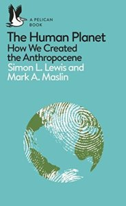 Cover of The Human Planet by Simon L. Lewis and Mark A. Maslin