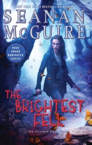 Cover of The Brightest Fell by Seanan McGuire