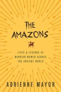 Cover of The Amazons by Adrienne Mayor