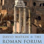 Cover of The Roman Forum by David Watkin