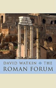 Cover of The Roman Forum by David Watkin