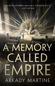 Cover of A Memory Called Empire by Arkady Martine