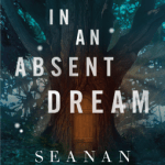 Cover of In An Absent Dream by Seanan McGuire