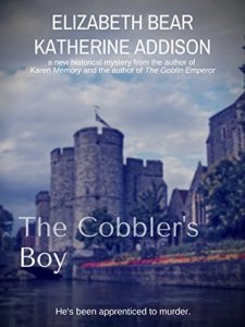 Cover of The Cobbler's Boy by Elizabeth Bear and Katherine Addison.