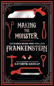 Cover of Making the Monster by Kathryn Harkup