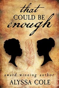 Cover of That Could Be Enough by Alyssa Cole
