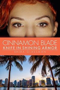 Cover of Cinnamon Blade: Knife in Shining Armor by Shira Glassman