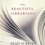 Cover of The Beautiful Librarians by Sean O'Brien
