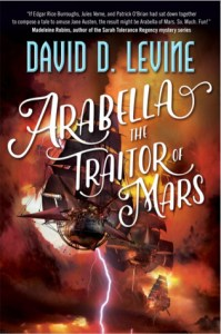 Cover of Arabella The Traitor of Mars by David D. Levine