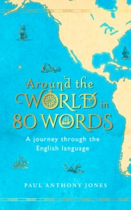 Cover of Around the World in 80 Words by Paul Anthony Jones