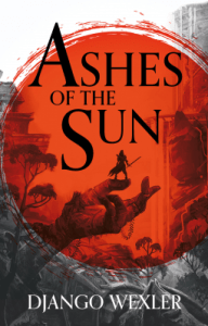 Cover of Ashes of the Sun by Django Wexler