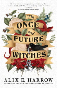 Cover of The Once and Future Witches by Alix E. Harrow