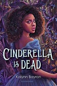 Cover of Cinderella Is Dead by Kalynn Bayron