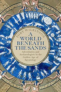 Cover of A World Beneath the Sands by Toby Wilkinson
