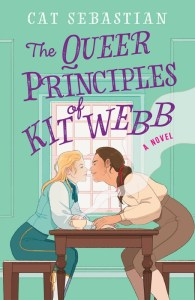 Cover of The Queer Principles of Kit Webb by Cat Sebastian