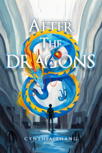 Cover of After the Dragons by Cynthia Zhang