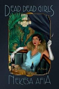 Cover of Dead Dead Girls by Nekesa Afia