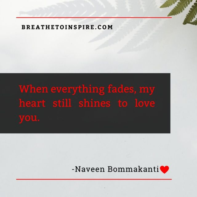 when everything fades-love-quotes-naveen-bommakanti