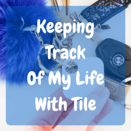 Keeping Track of My Life with Tile