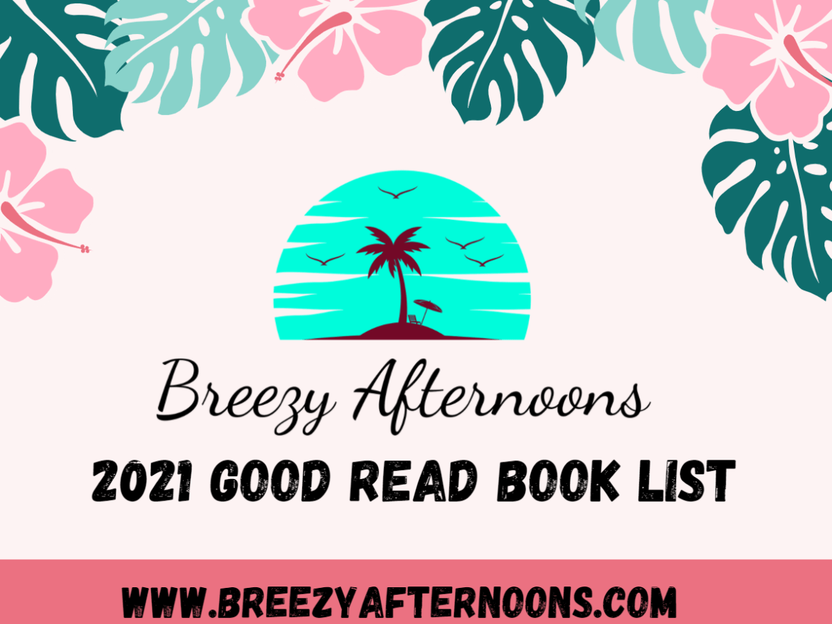 Breezy Afternoons 2021 Good Read Book List