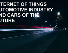 INTERNET OF THINGS AUTOMOTIVE INDUSTRY AND CARS OF THE FUTURE