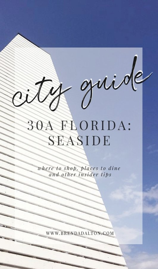 City Guide to Seaside Florida 30A - Places to eat Where to Shop from BrendaDaltoncom