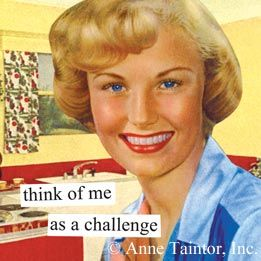 think of me as a challenge