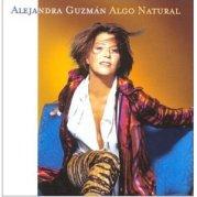 """Alejandra Guzman """"Algo Natural"""""""