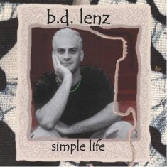 "BD Lenz ""Simple Life"""