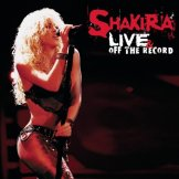 "Shakira ""Live Off The Record"""