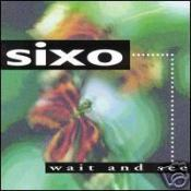 "Sixo ""Wait And See"""