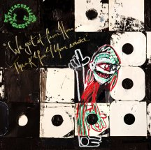 A Tribe Called Quest - We Got It From Here