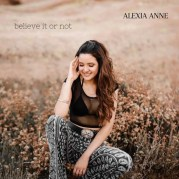 Album cover: Alexia Anne - Believe It Or Not