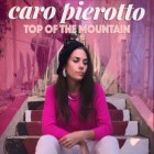 Caro Pierotto - Top Of The Mountain