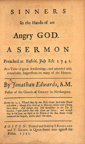 'Sinners in the Hands of an Angry God,' Jonathan Edwards. (1741)