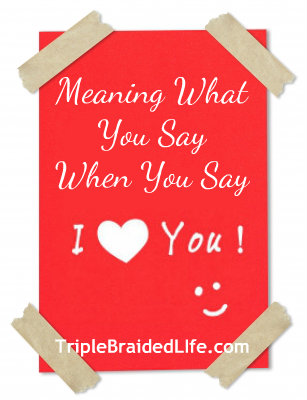 "Meaning What You Say When You Say ""I Love You"""