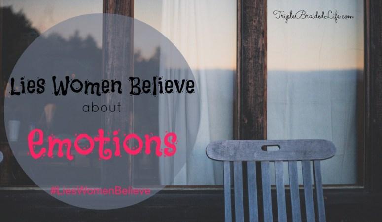 Lies Women Believe about Emotions :: Summer Online Bible Study
