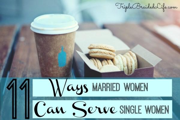 11 Ways Married Women Can Serve Single Women