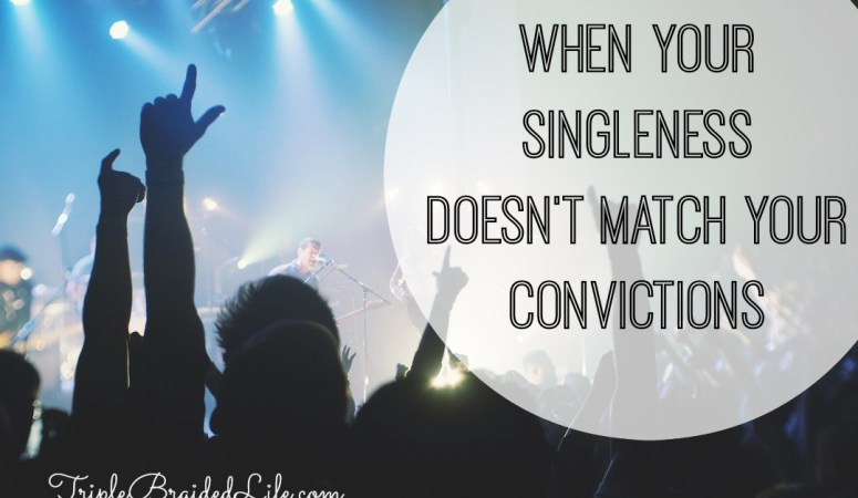 When Your Singleness Doesn't Match Your Convictions