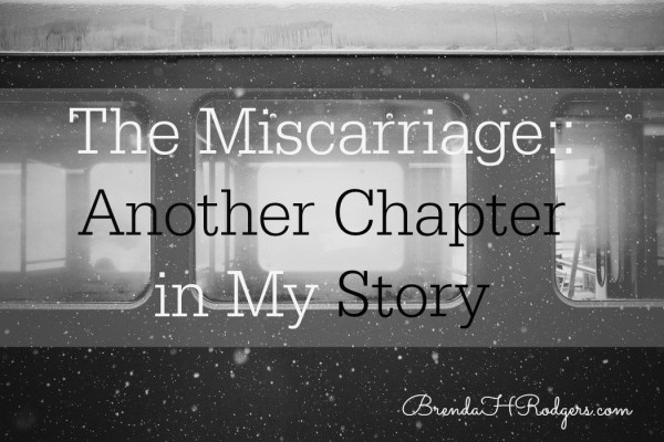 Miscarriage -- Another Chapter in My Story