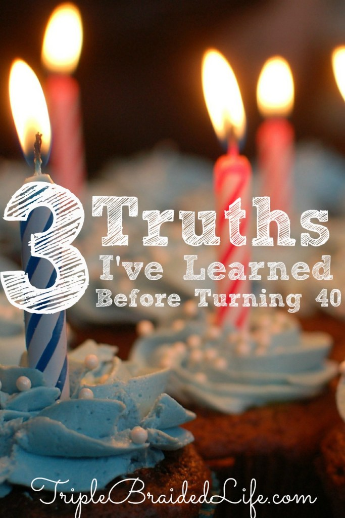 3 Truths I've Learned Before Turning 40 1000x1500