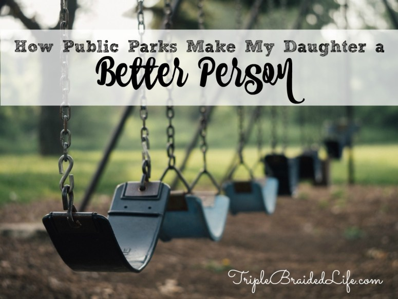 how-public-parks-make-my-daughter-a-better-person