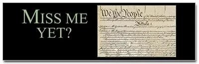 Miss me yet? --U.S. Constitution