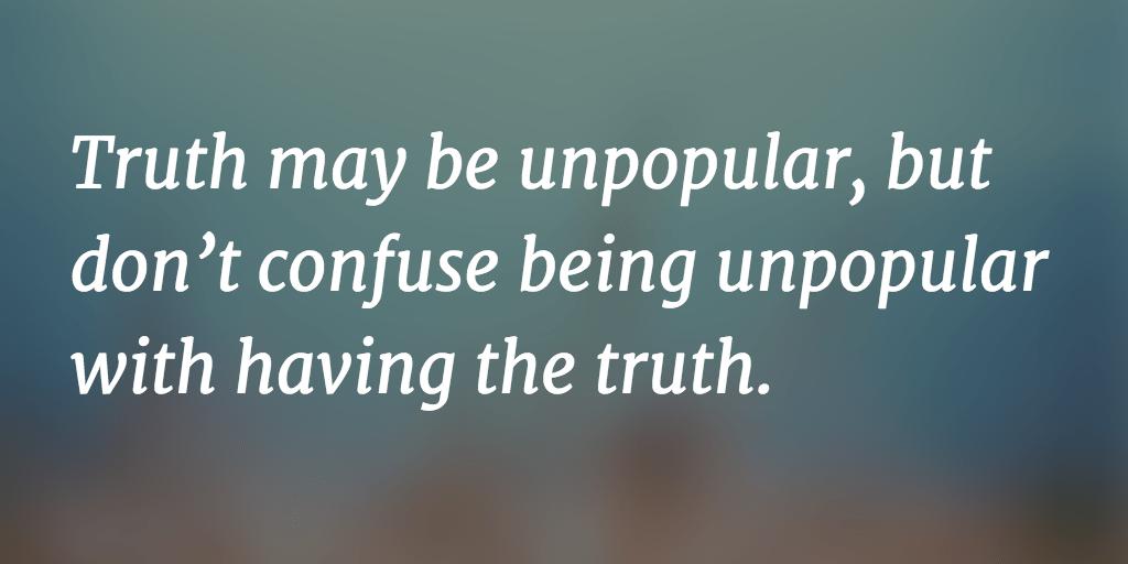 Unpopular != Truth