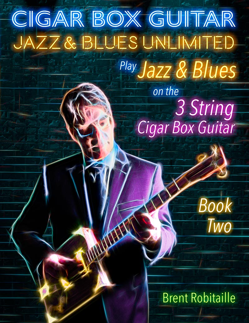 Cigar Box Guitar Jazz & Blues Unlimited Book Two 3 String