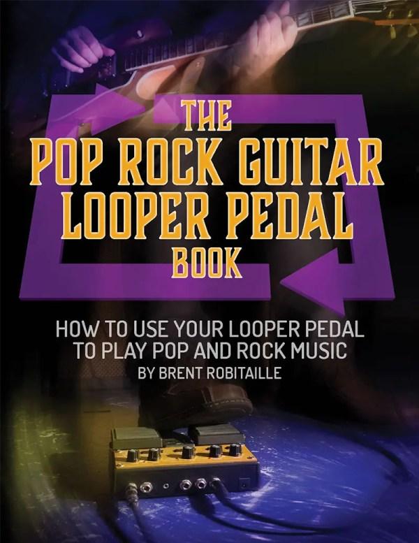 The Pop Rock Guitar Looper Pedal Book