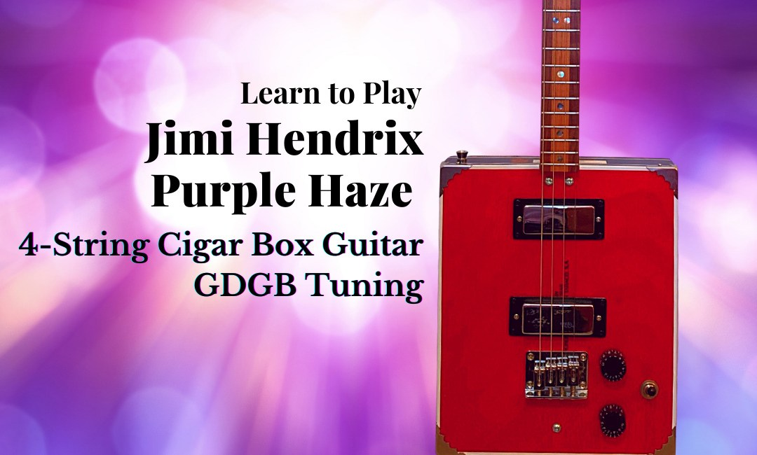 "Learn ""Purple Haze"" on the Cigar Box Guitar"