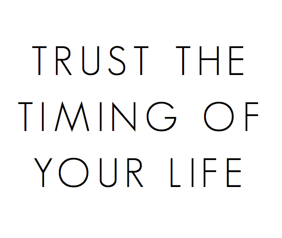 trust the timing of your life
